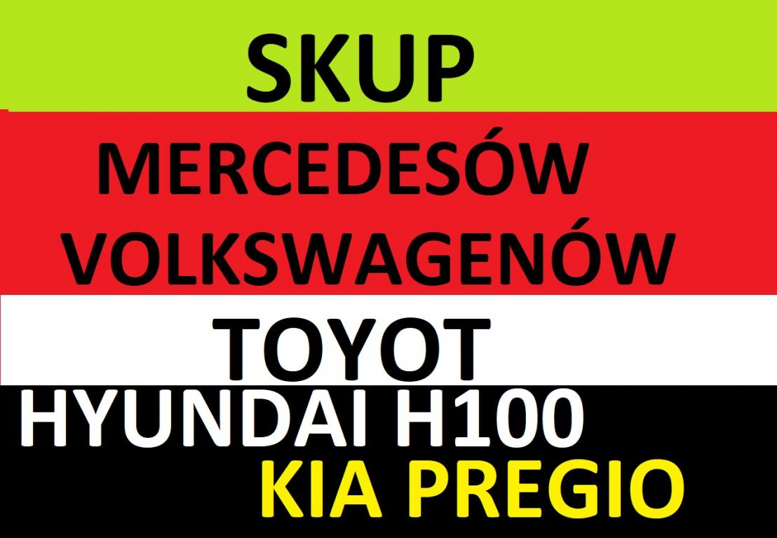 Skup TOYOTA HIACE,MERCEDES Sprinter,Hyundai H100,